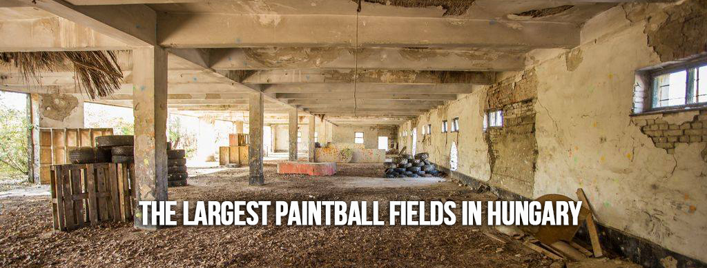 The largest paintball fields in Budapest